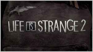 Life is Strange 2 teaser