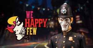 We Happy Few They Came From Below DLC Dated