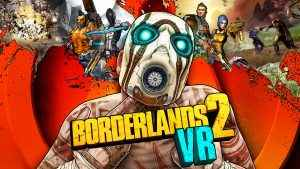 Borderlands 2 VR was announced today.