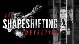 The Shapeshifting Detective review