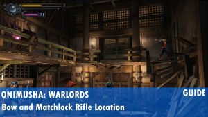 Onimusha: Warlords Bow Location and Matchlock Rifle Location