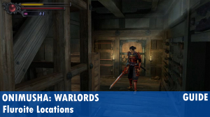 Onimusha: Warlords Fluorite Locations