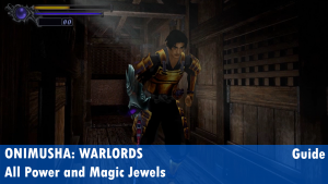 Onimusha: Warlords Magic and Power Jewels Locations