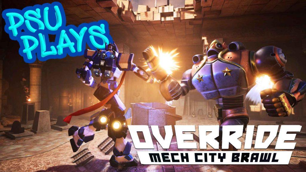 PSU Plays - Override: Mech City Brawl Gameplay