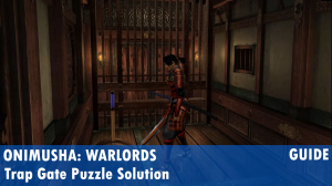 Onimusha: Warlords Trap Gate Puzzle Solution