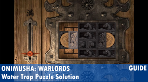 Onimusha: Warlords Water Trap Puzzle Solution