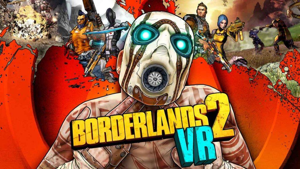 Borderlands 2 VR Getting All Borderlands 2 DLC This Summer