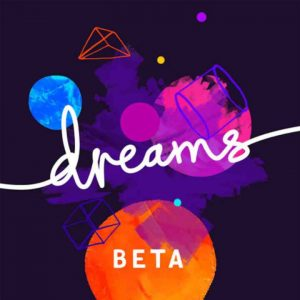 Dreams Beta