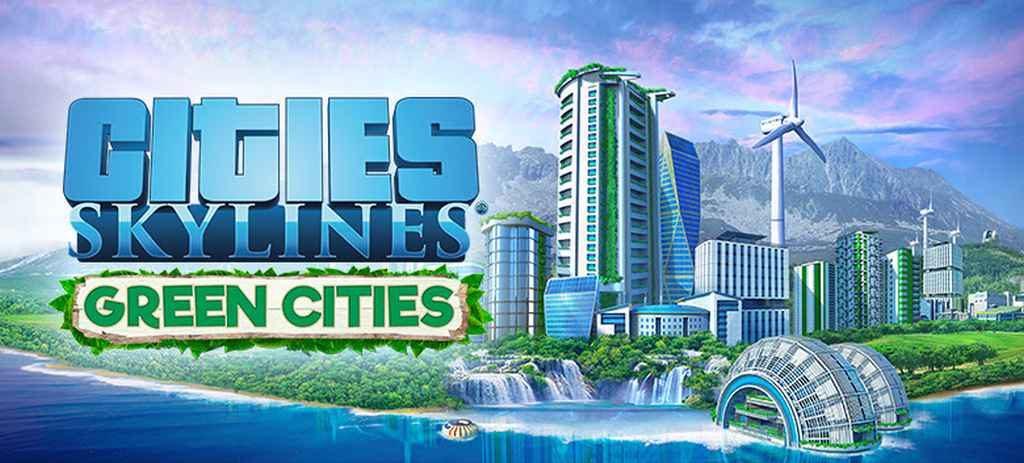 Cities: Skylines Green Cities DLC