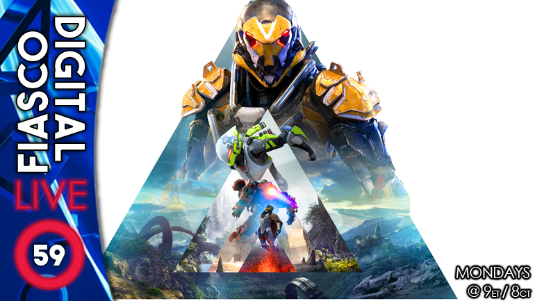 Digital Fiasco LIVE! Episode 59: Anthem Is Out Of Tune With Its Players