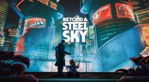 beyond-a-steel-sky-news-reviews-videos