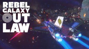 Looking Forward Rebel Galaxy Outlaw