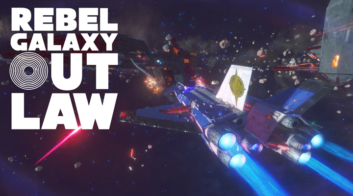 Looking Forward Rebel Galaxy Outlaw