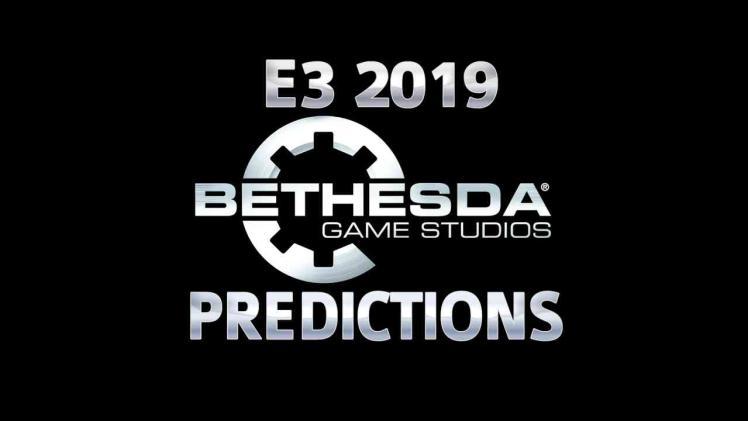 Bethesda E3 2019 Predictions