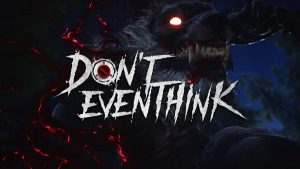 Asymmetrical PvP Game, Don't Even Think, Launches Next Week On PS4