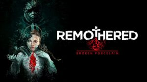 Remothered Broken Porcelain PS4