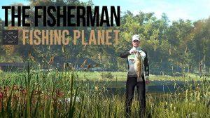 the-fisherman-fishing-planet-news-reviews-videos
