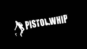 pistol-whip-news-reviews-videos