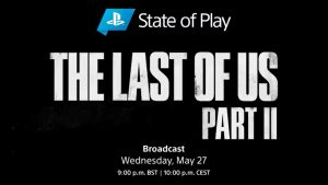 the-last-of-us-part-2-state-of-play-announced-for-this-wednesday