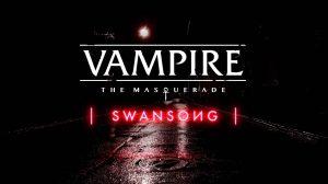 vampire-the-masquerade-swansong-ps5-ps4-news-reviews-videos