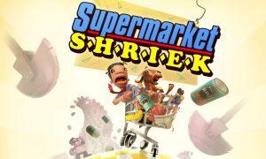 supermarket-shriek-ps4-news-reviews-videos