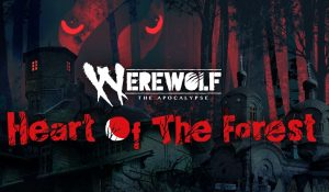 werewolf-the-apocalypse-heart-of-the-forest-ps4-news-reviews-videos