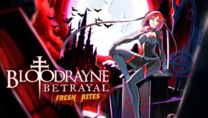 bloodrayne-betrayal-fresh-bites-ps5-ps4-news-reviews-videos