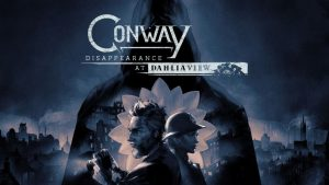 conway-disappearance-at-dhalia-view-ps5-ps4-news-reviews-videos