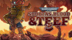 warhammer-40000-shottas-blood-teef-ps5-ps4-news-reviews-videos