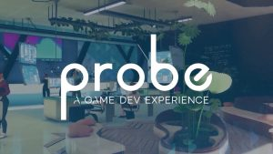Probe A Game Dev Experience